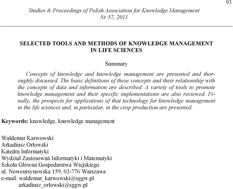 A variety of tools to promote knowledge management and their specific implementations are also reviewed.