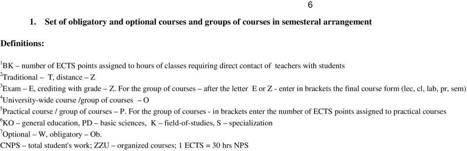 students 2 Traditional T, distance Z 3 Exam E, crediting with grade Z.