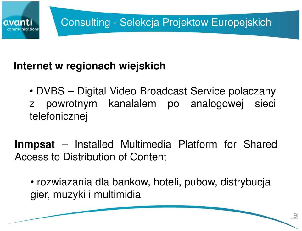 telefonicznej Inmpsat Installed Multimedia Platform for Shared Access C to