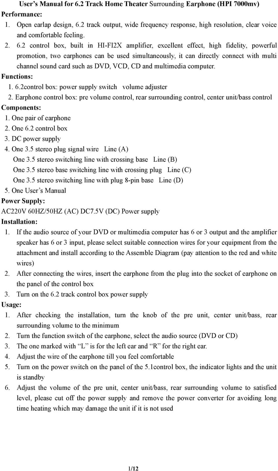 2 control box, built in HI-FI2X amplifier, excellent effect, high fidelity, powerful promotion, two earphones can be used simultaneously, it can directly connect with multi channel sound card such as