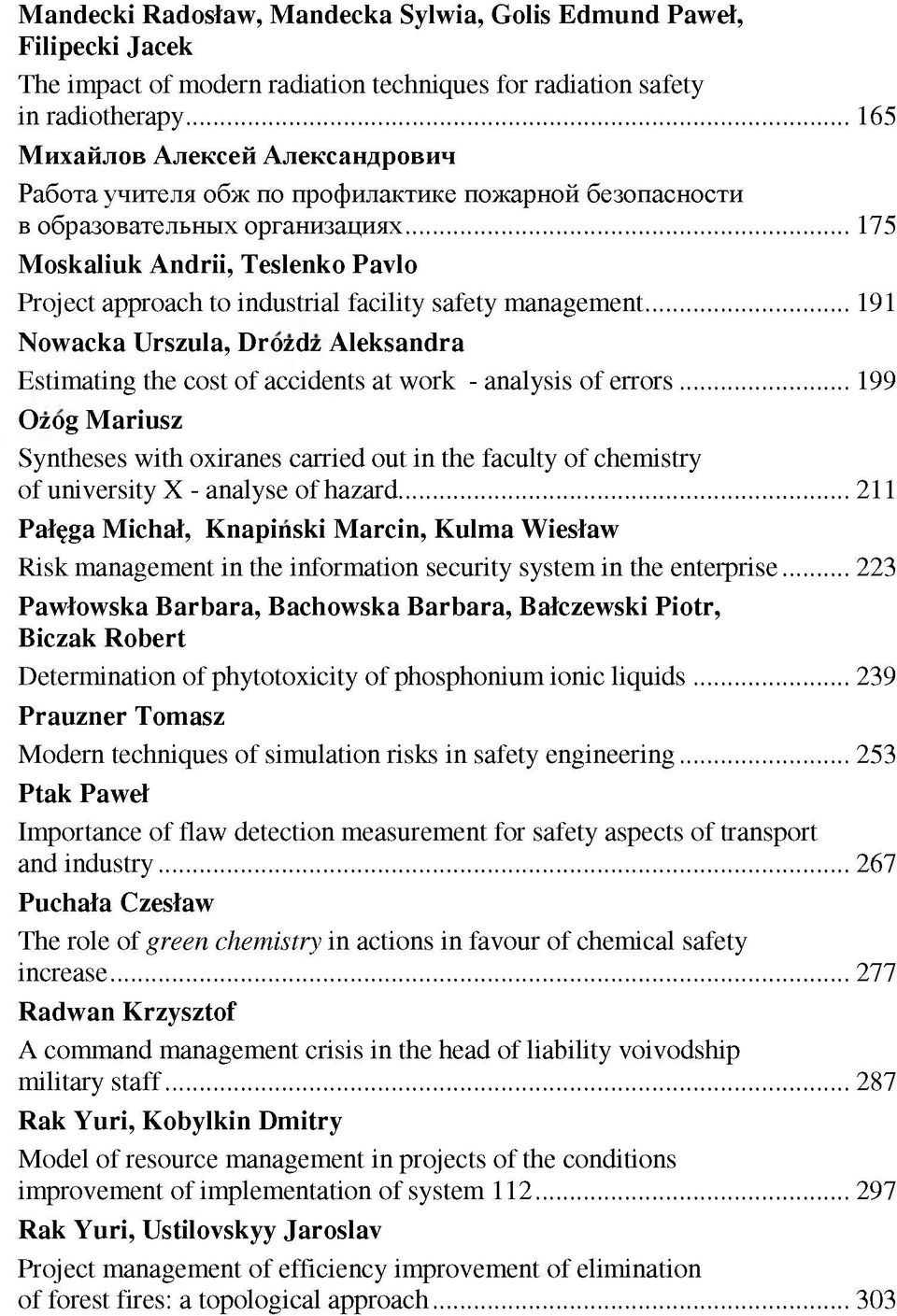 ..175 Moskaliuk Andrii, Teslenko Pavlo Project approach to industrial facility safety management...191 Nowacka Urszula, Drozdz Aleksandra Estimating the cost of accidents at work - analysis of errors.