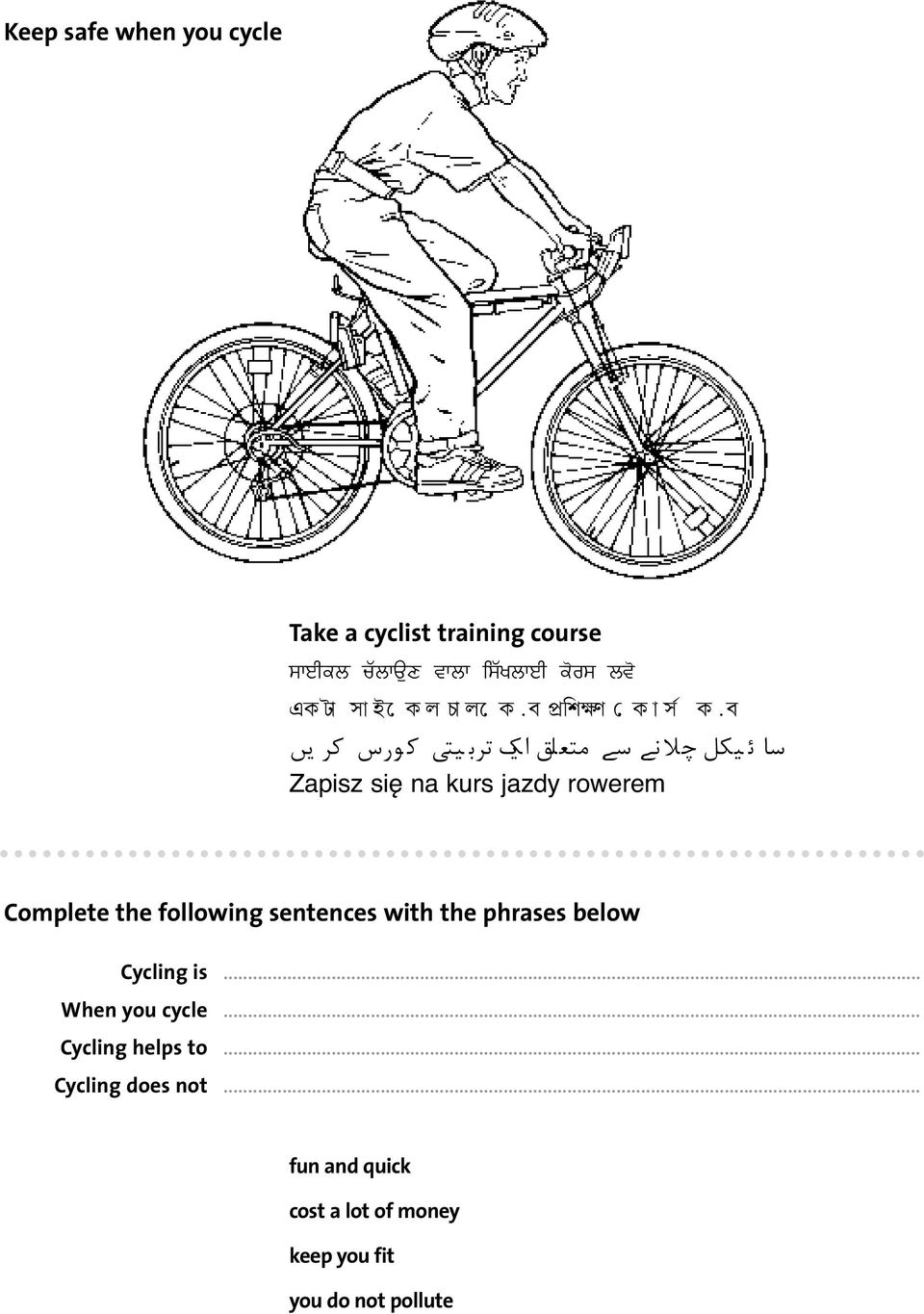 kurs jazdy rowerem Complete the following sentences with the phrases below Cycling is... When you cycle.