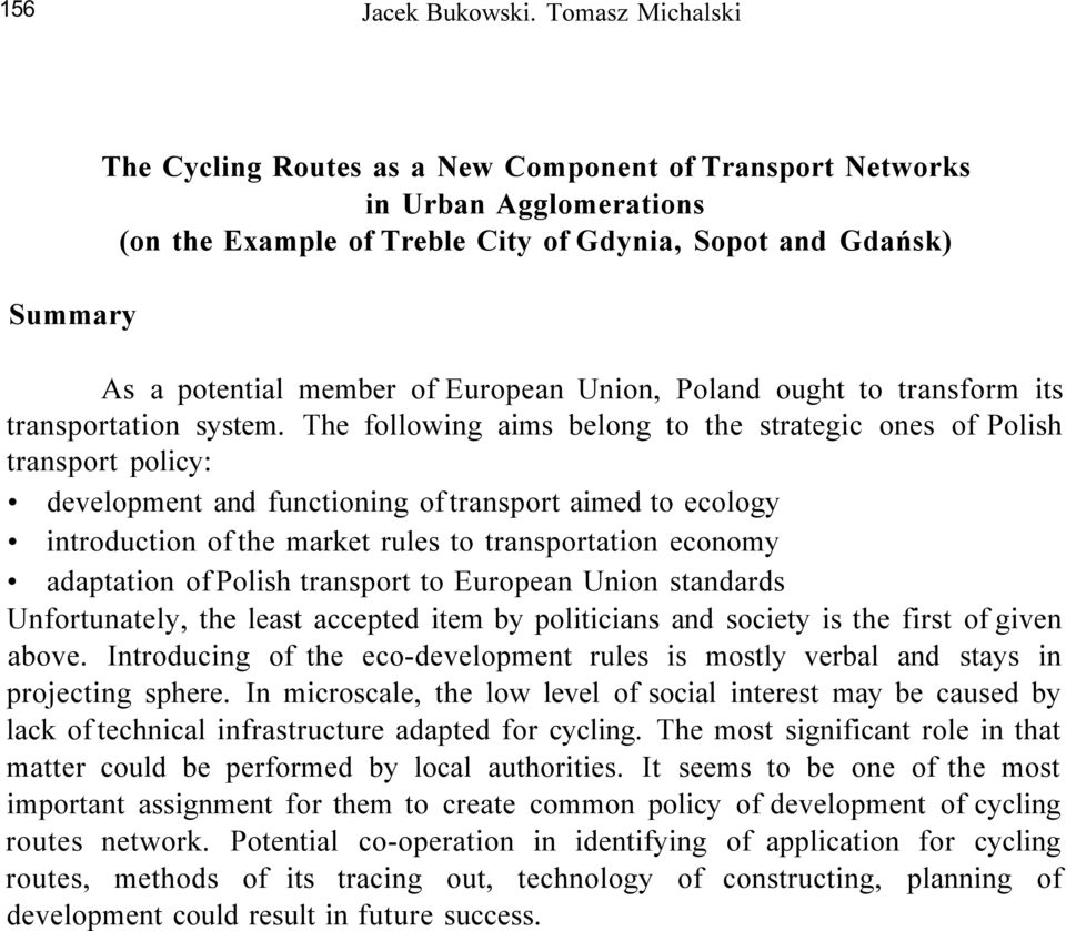 European Union, Poland ought to transform its transportation system.