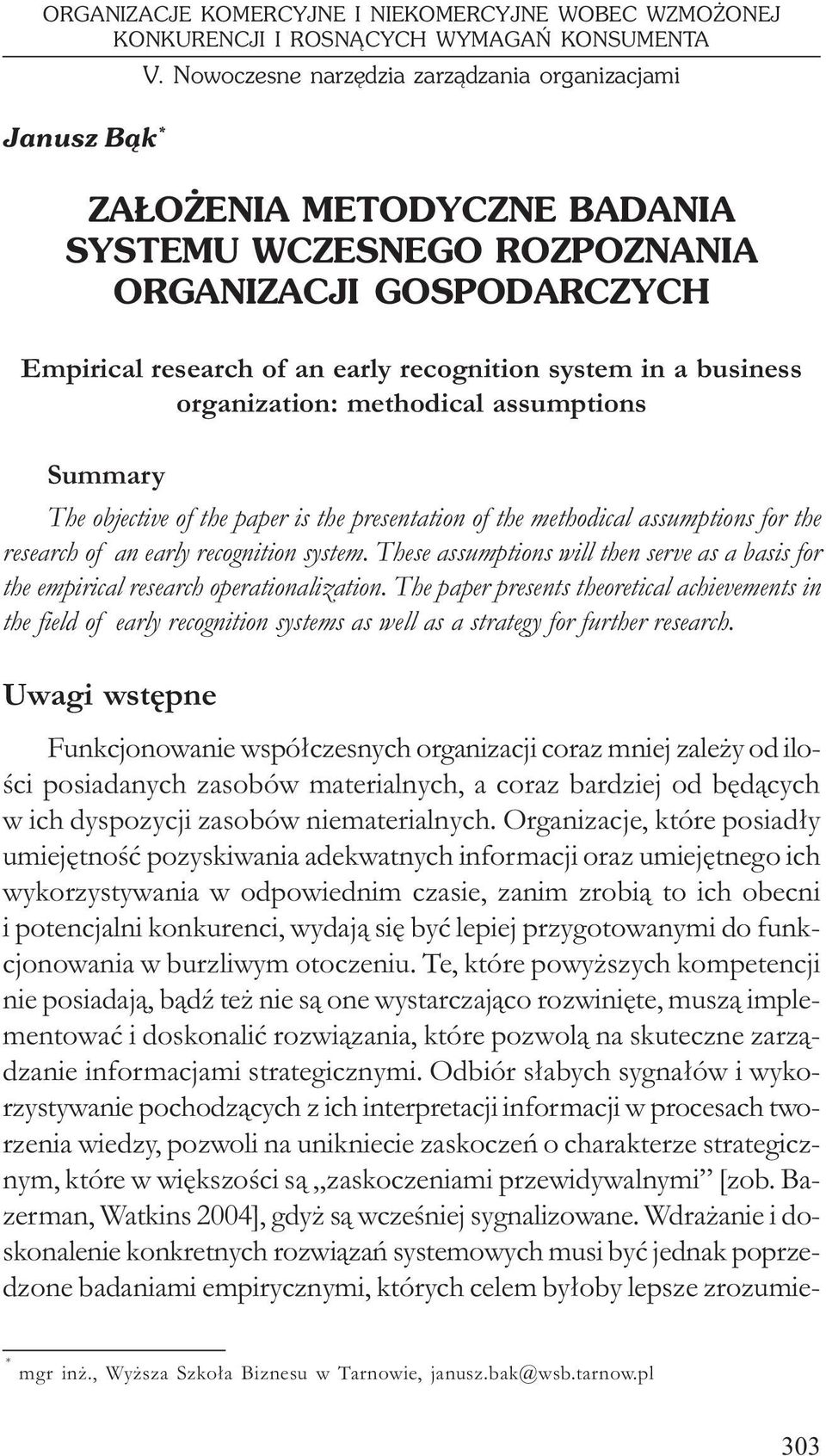 business organization: methodical assumptions Summary The objective of the paper is the presentation of the methodical assumptions for the research of an early recognition system.