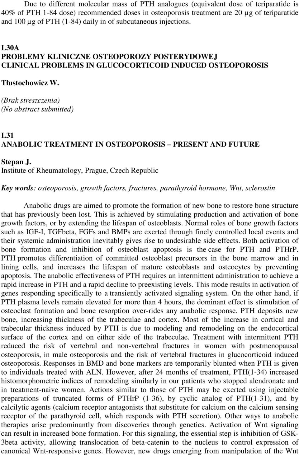(Brak streszczenia) (No abstract submitted) ANABOLIC TREATMENT IN OSTEOPOROSIS PRESENT AND FUTURE Stepan J.