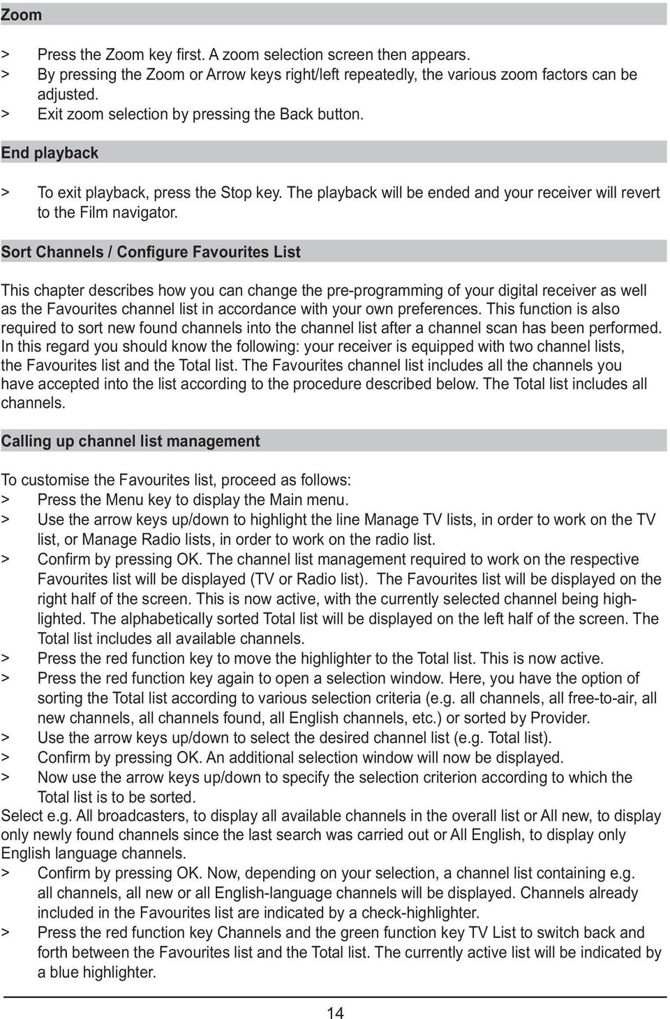 Sort Channels / Configure Favourites List This chapter describes how you can change the pre-programming of your digital receiver as well as the Favourites channel list in accordance with your own