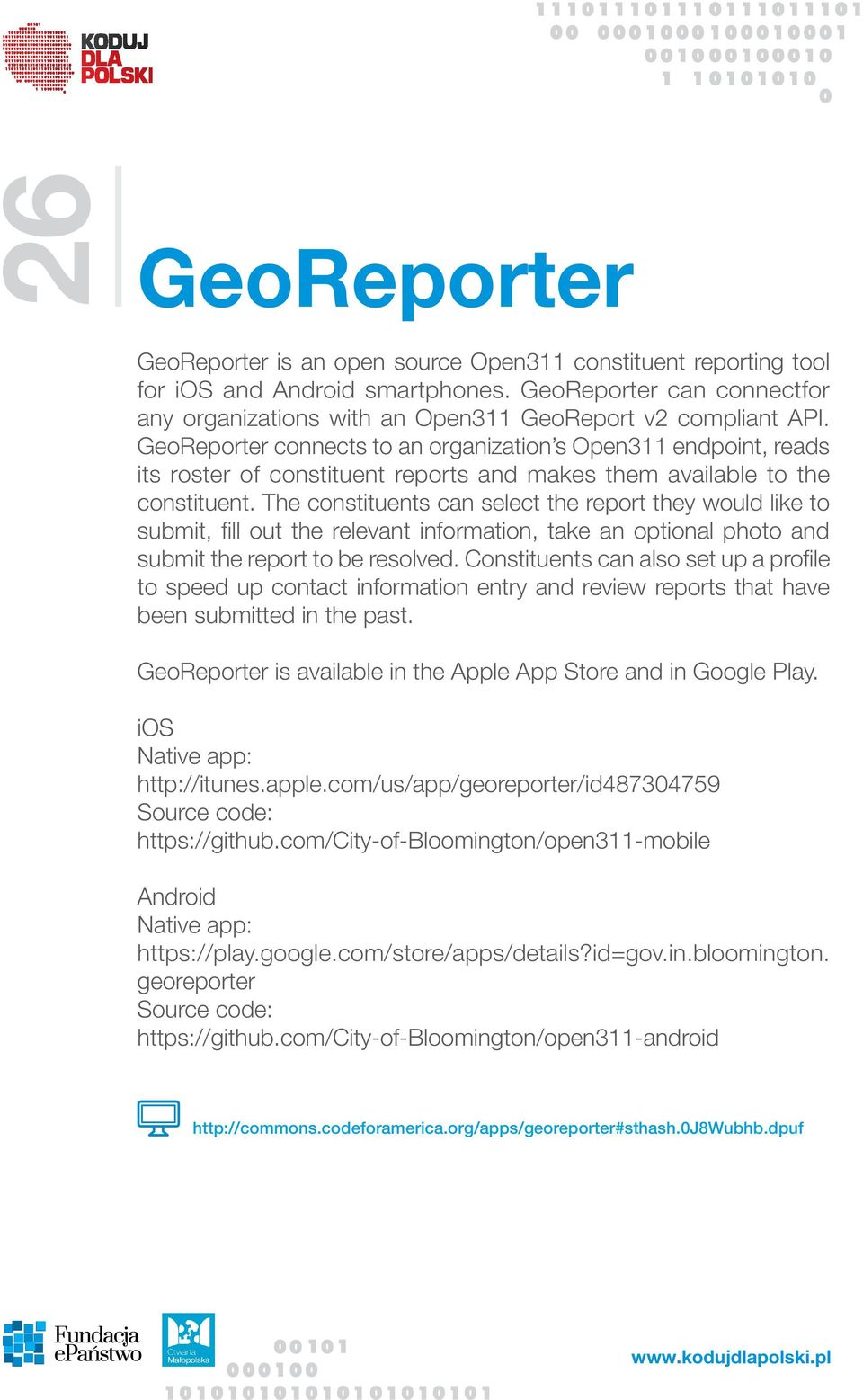 GeoReporter connects to an organization s Open311 endpoint, reads its roster of constituent reports and makes them available to the constituent.