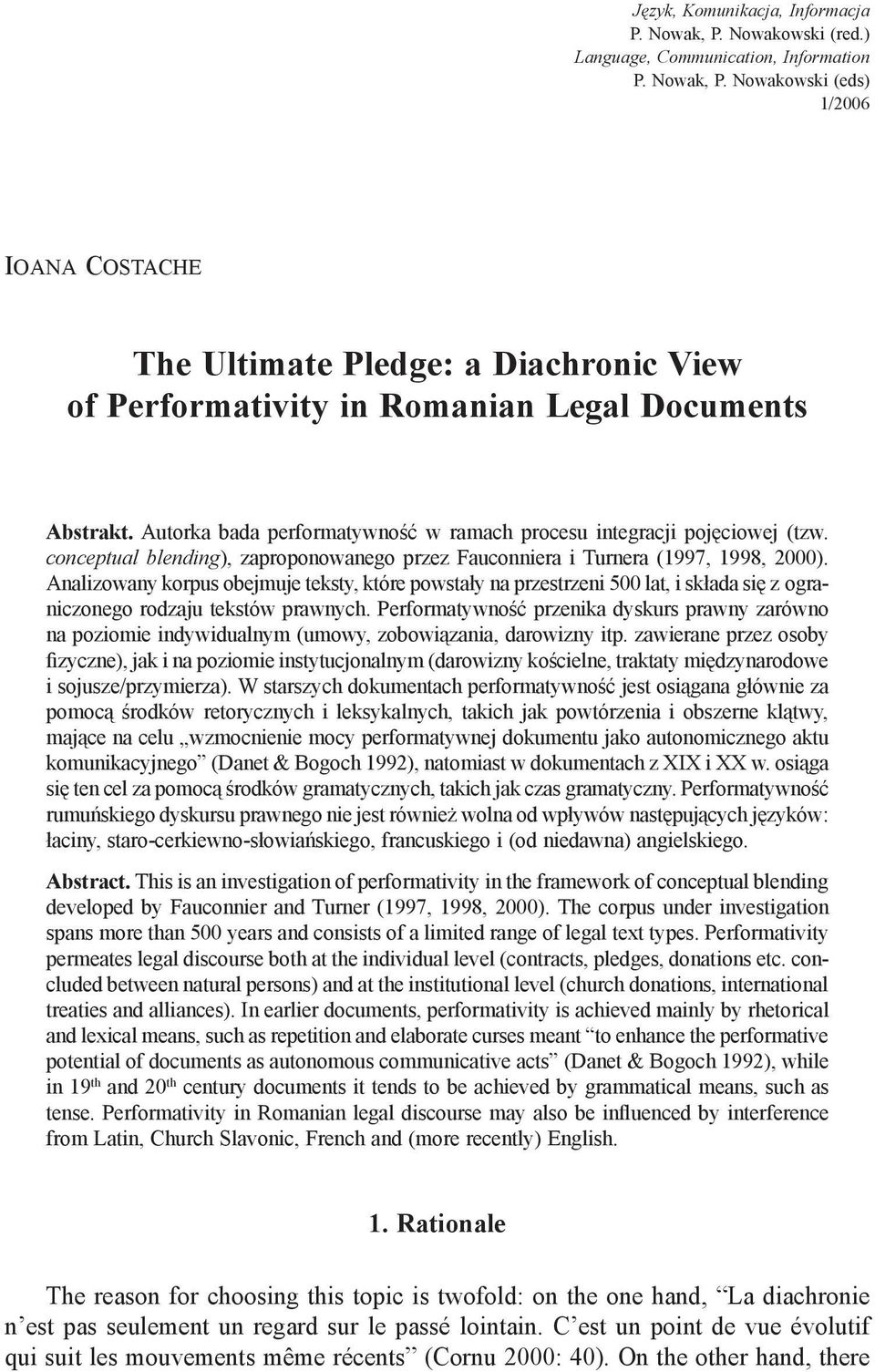 Nowakowski (eds) 1/2006 Ioana Costache The Ultimate Pledge: a Diachronic View of Performativity in Romanian Legal Documents Abstrakt.