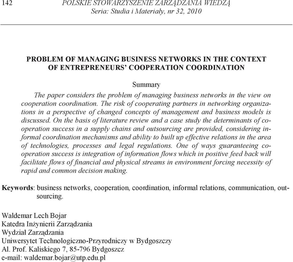 The risk of cooperating partners in networking organizations in a perspective of changed concepts of management and business models is discussed.