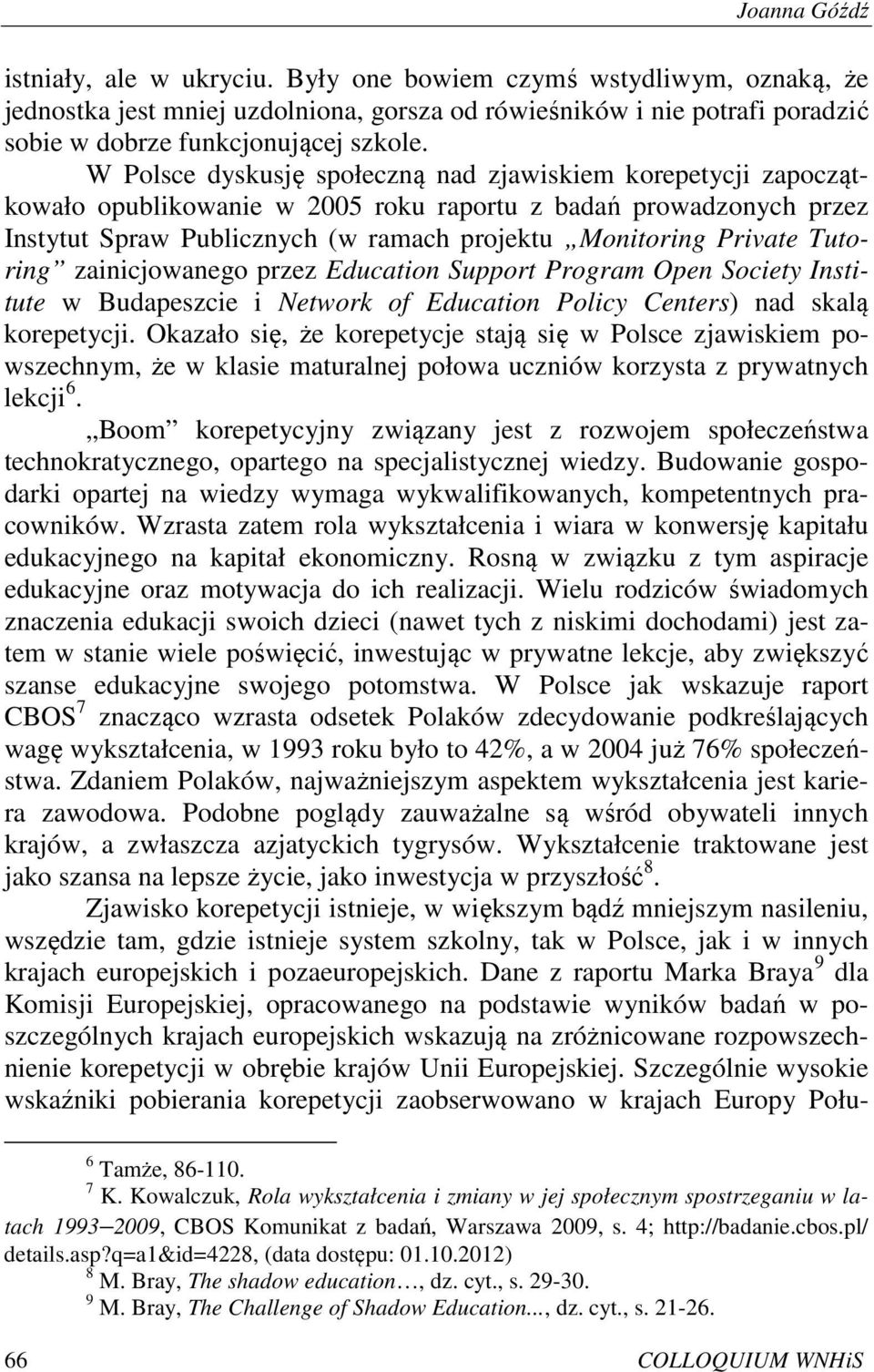 Tutoring zainicjowanego przez Education Support Program Open Society Institute w Budapeszcie i Network of Education Policy Centers) nad skalą korepetycji.
