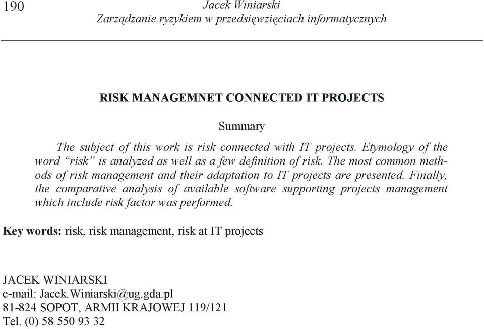 The most common methods of risk management and their adaptation to IT projects are presented.