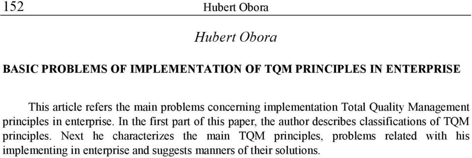 In the first part of this paper, the author describes classifications of TQM principles.