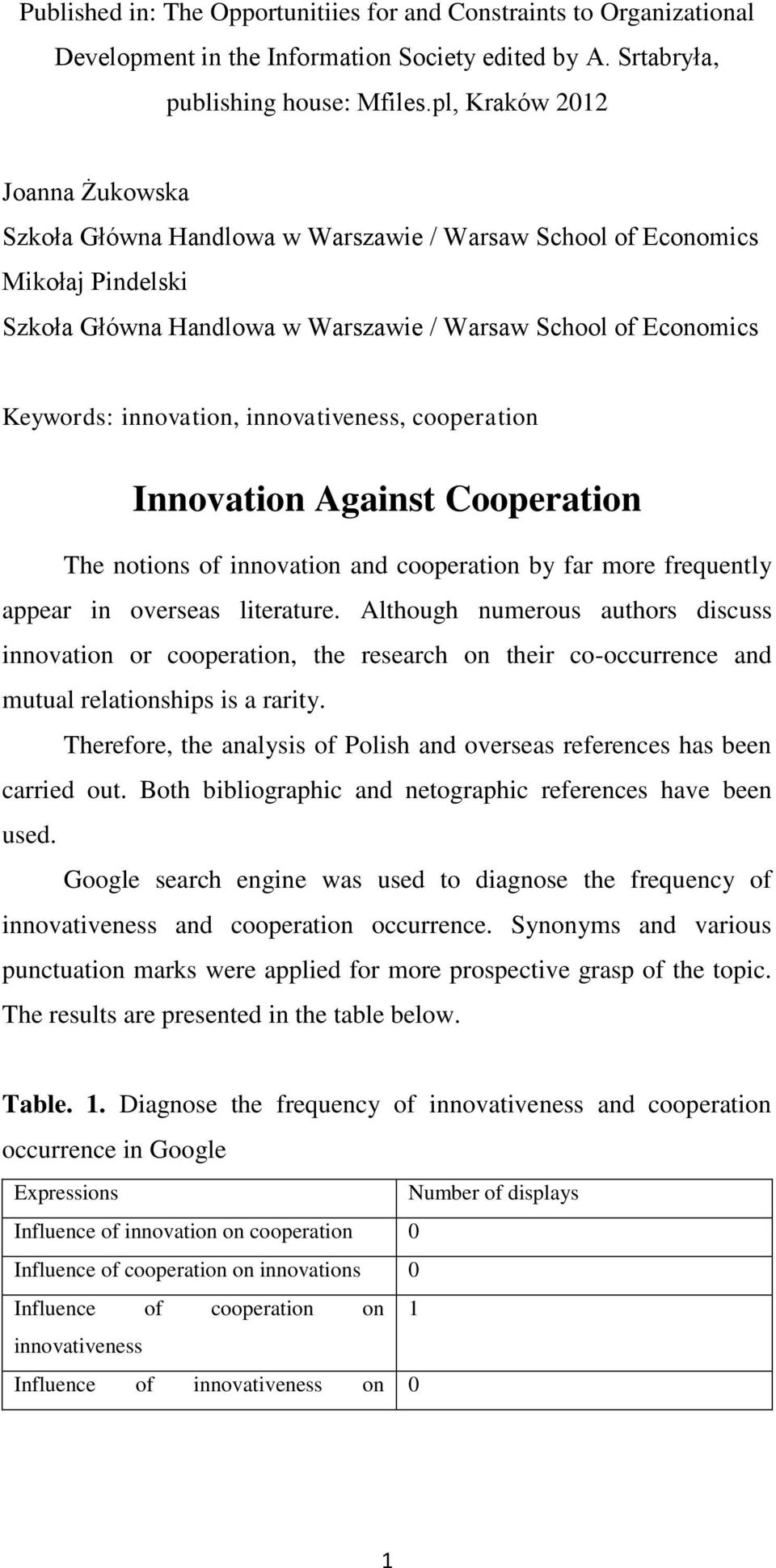innovativeness, cooperation Innovation Against Cooperation The notions of innovation and cooperation by far more frequently appear in overseas literature.