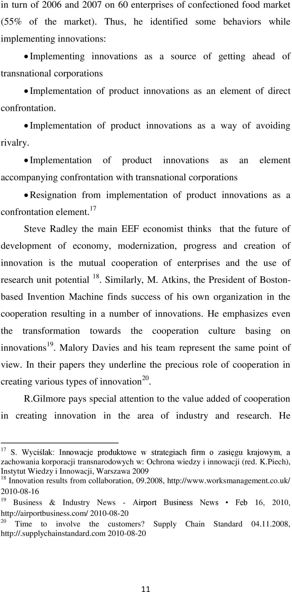 element of direct confrontation. Implementation of product innovations as a way of avoiding rivalry.