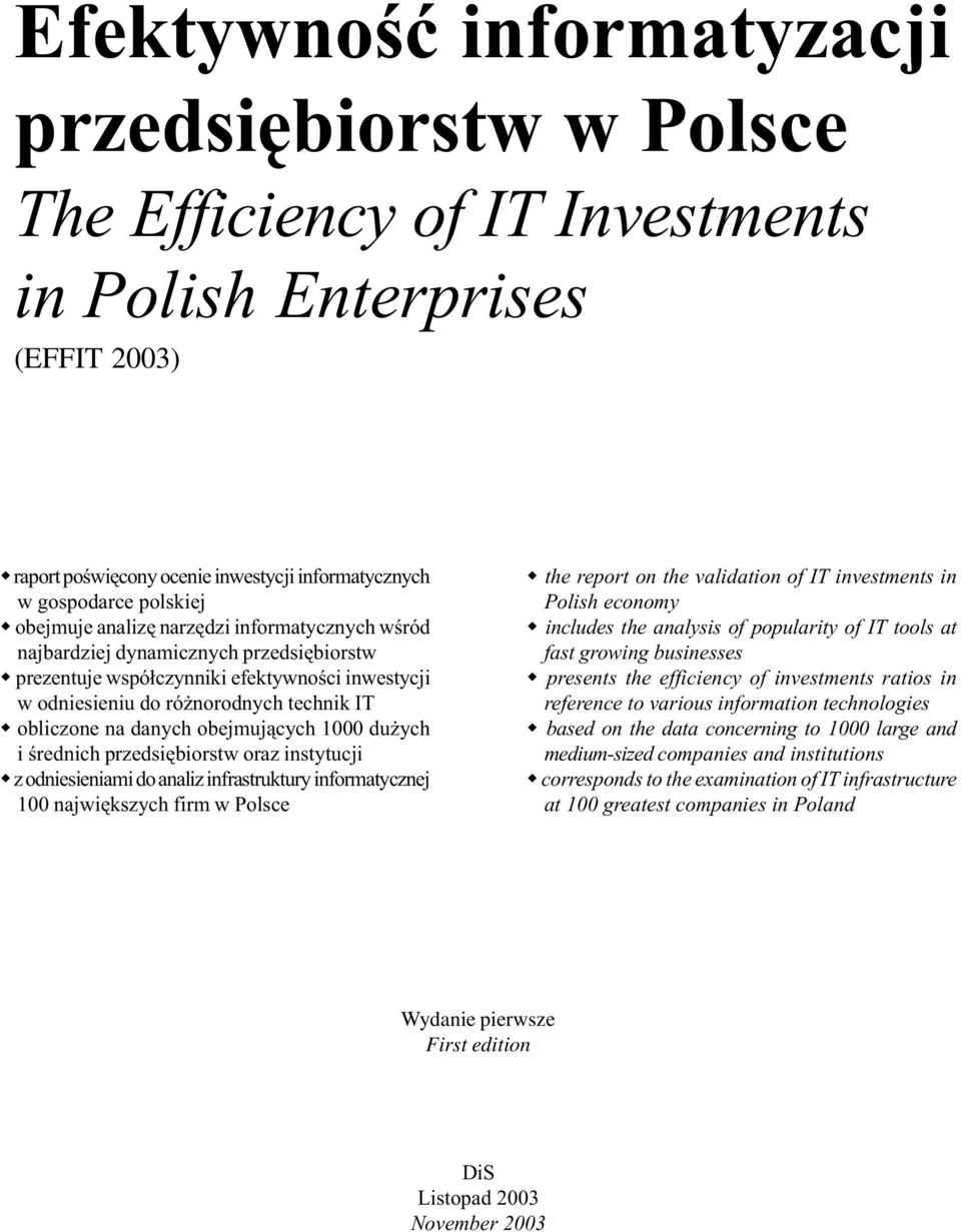danych obejmuj¹cych 1 du ych i œrednich przedsiêbiorstw oraz instytucji w z odniesieniami do analiz infrastruktury informatycznej 1 najwiêkszych firm w Polsce w the report on the validation of IT
