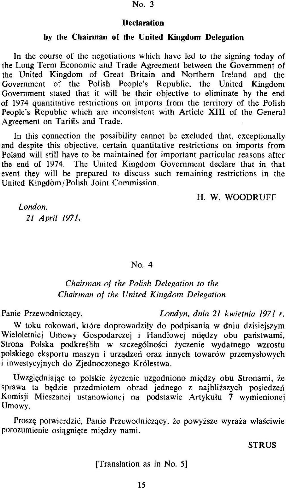eliminate by the end of 1974 quantitative restrictions on imports from the territory of the Polish People's Republic which are inconsistent with Article XIII of the General Agreement on Tariffs and