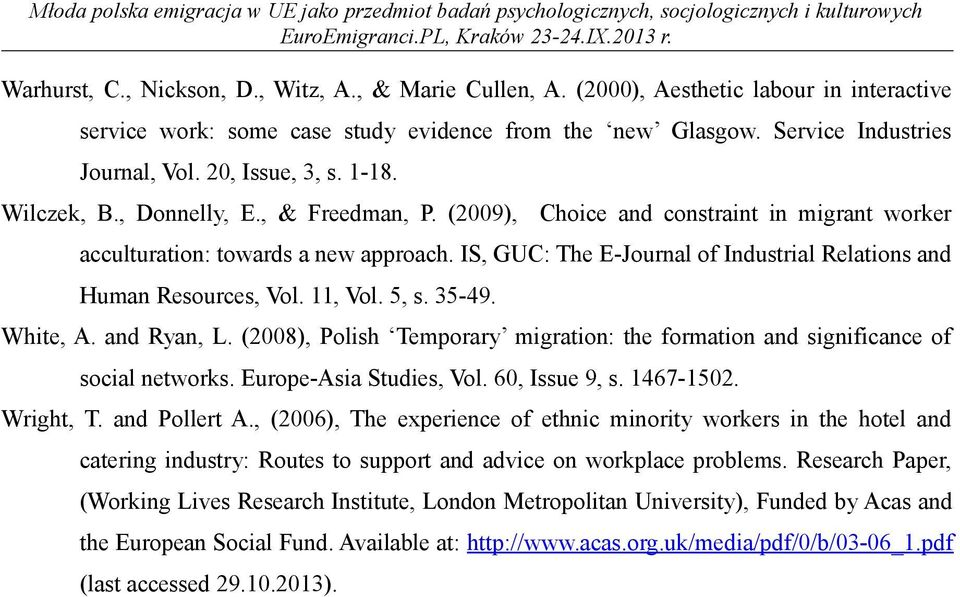 IS, GUC: The E-Journal of Industrial Relations and Human Resources, Vol. 11, Vol. 5, s. 35-49. White, A. and Ryan, L.
