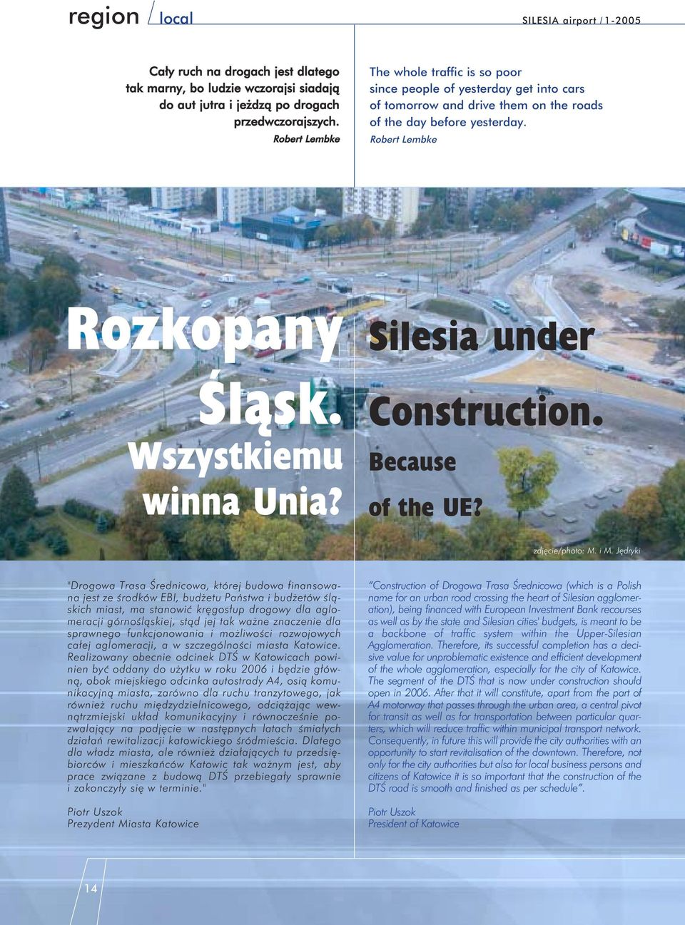 Wszystkiemu winna Unia? Silesia under Construction. Because of the UE? zdjęcie/photo: M. i M.
