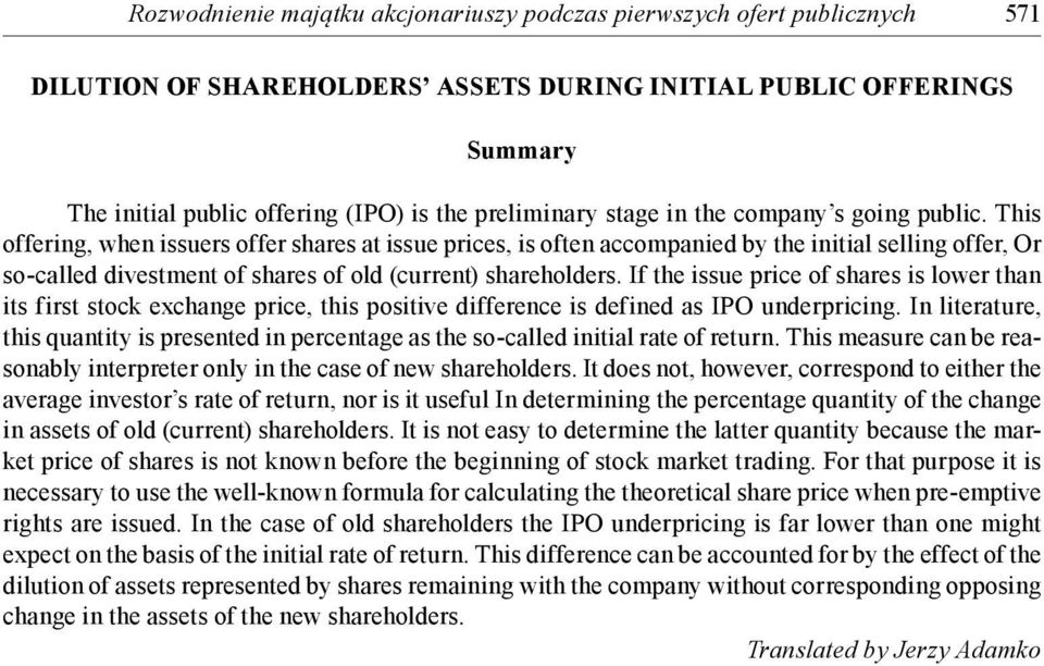 This offering, when issuers offer shares at issue prices, is often accompanied by the initial selling offer, Or so-called divestment of shares of old (current) shareholders.