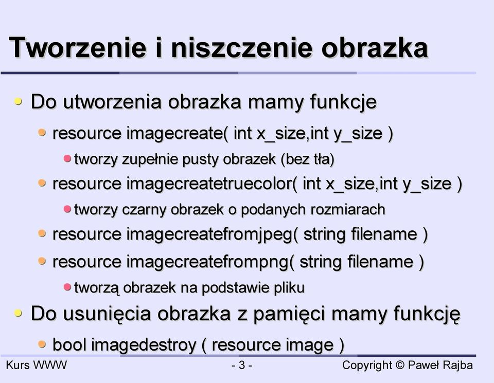 o podanych rozmiarach resource imagecreatefromjpeg( string filename ) resource imagecreatefrompng( string filename )