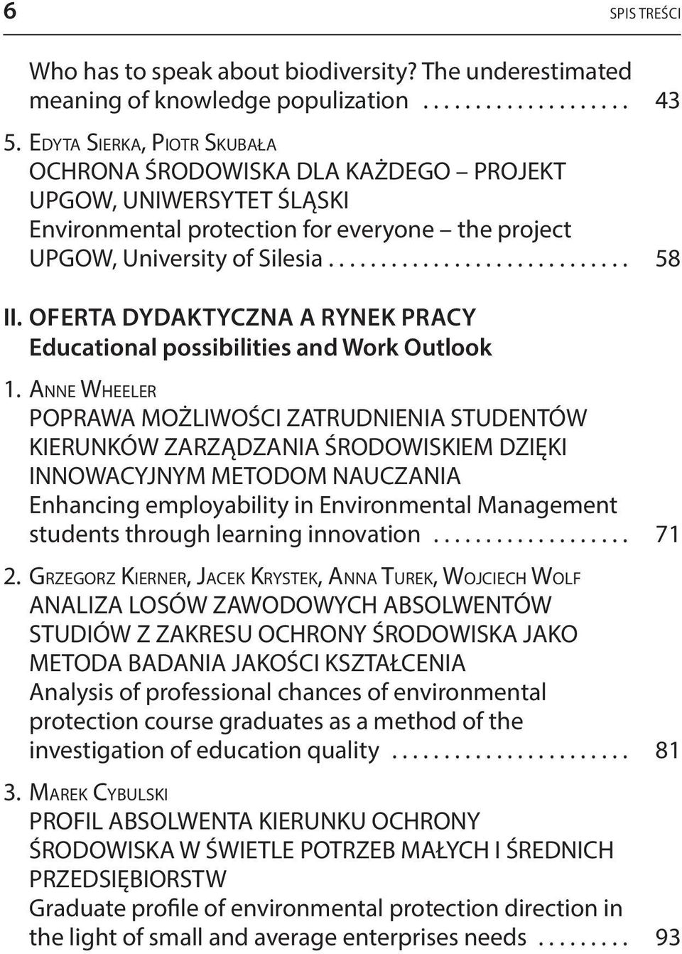 OFERTA DYDAKTYCZNA A RYNEK PRACY Educational possibilities and Work Outlook 1.