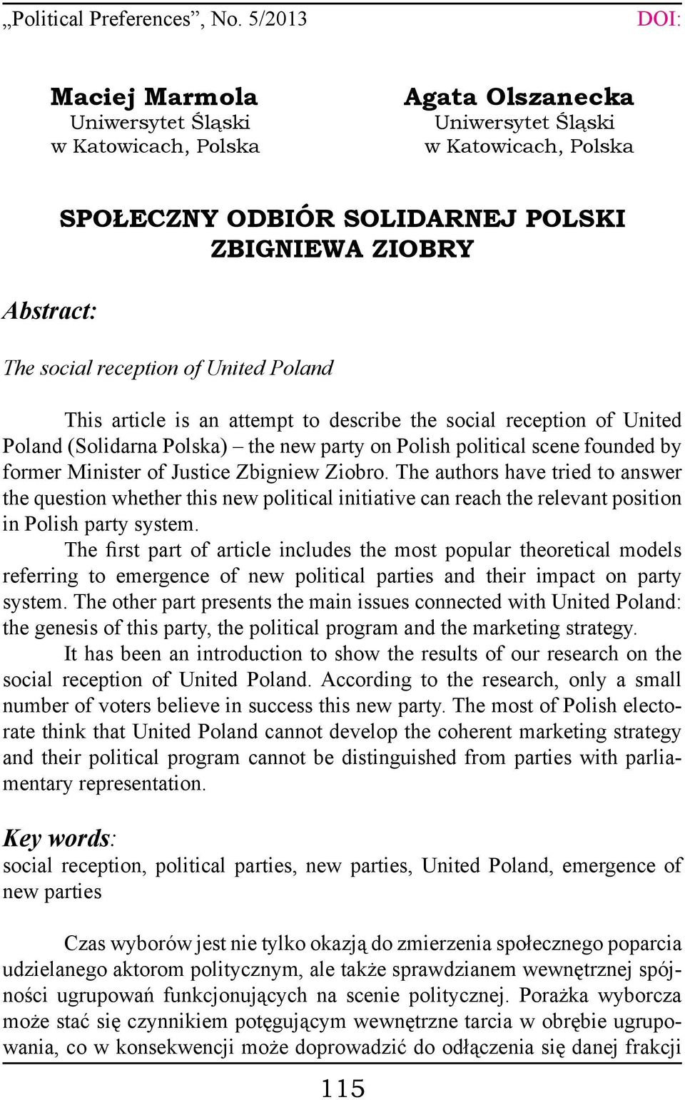 reception of United Poland This article is an attempt to describe the social reception of United Poland (Solidarna Polska) the new party on Polish political scene founded by former Minister of