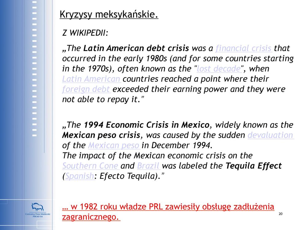 "decade"", when Latin American countries reached a point where their foreign debt exceeded their earning power and they were not able to repay it."