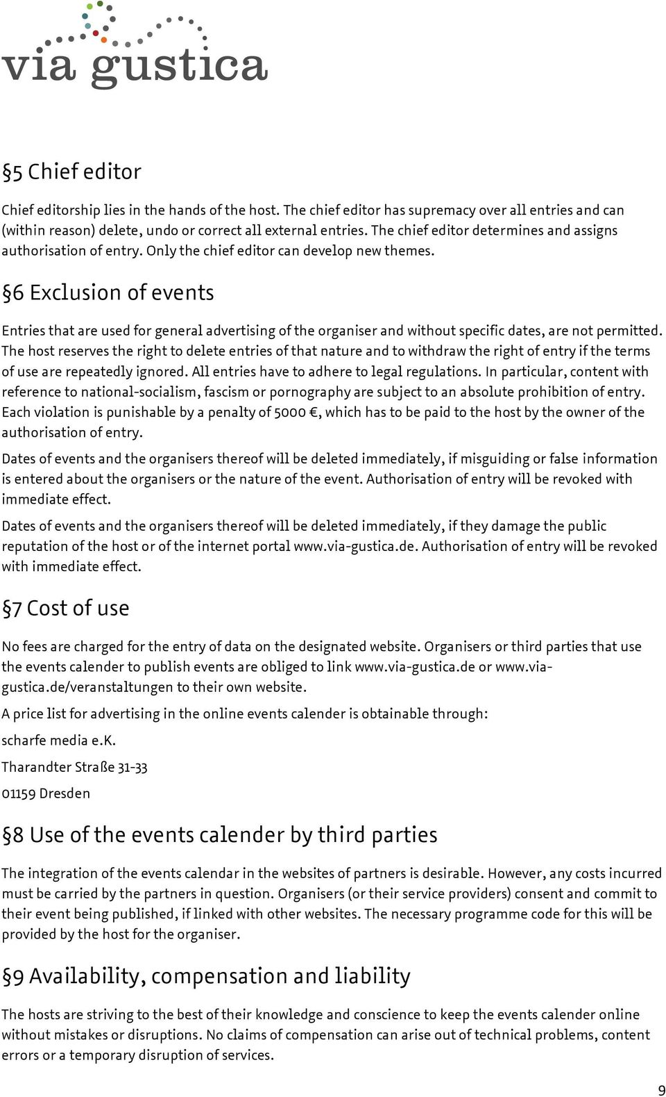 6 Exclusion of events Entries that are used for general advertising of the organiser and without specific dates, are not permitted.
