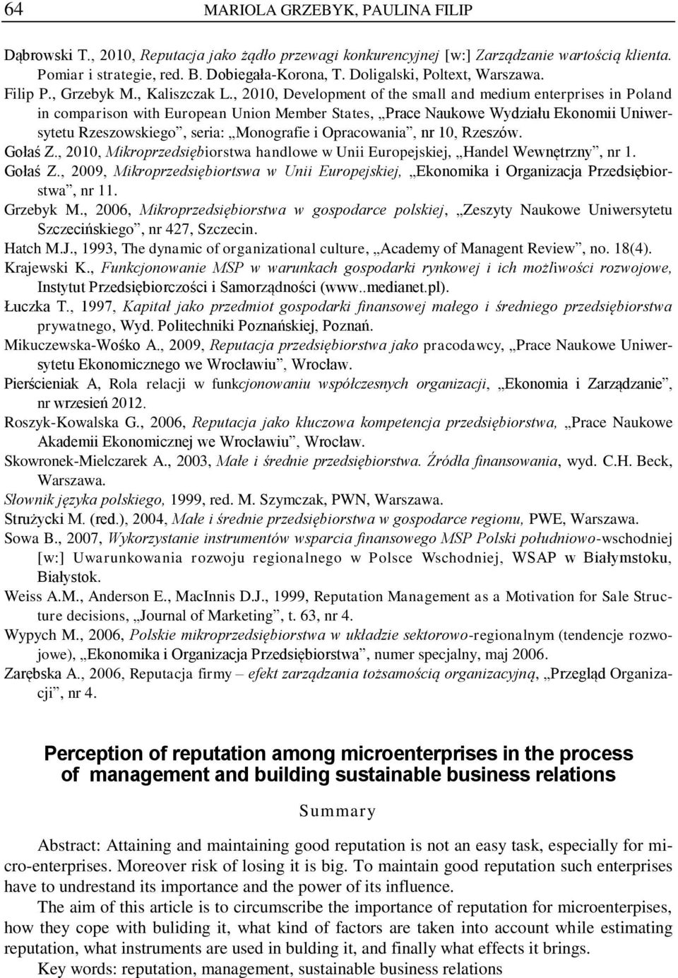 , 2010, Development of the small and medium enterprises in Poland in comparison with European Union Member States, Prace Naukowe Wydziału Ekonomii Uniwersytetu Rzeszowskiego, seria: Monografie i