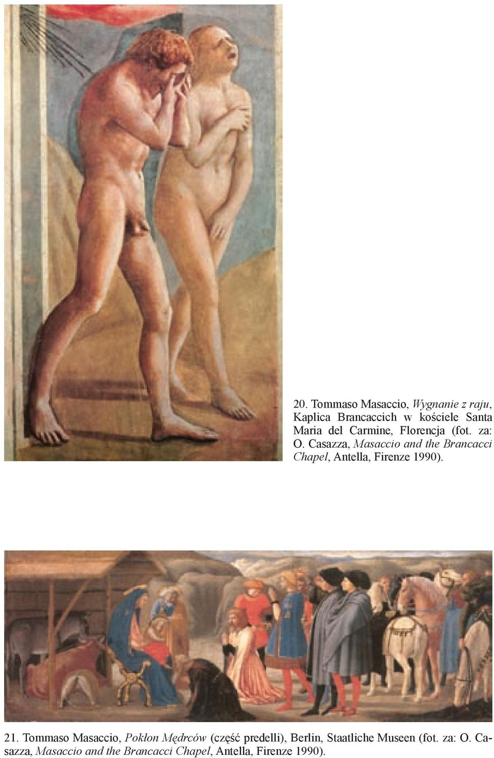 Casazza, Masaccio and the Brancacci Chapel, Antella, Firenze 1990). 21.