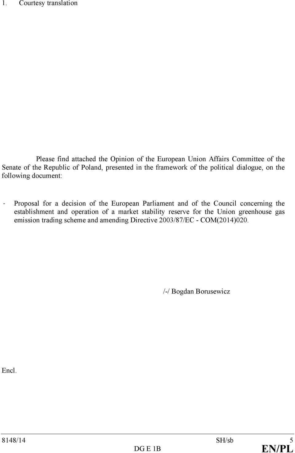 European Parliament and of the Council concerning the establishment and operation of a market stability reserve for the Union
