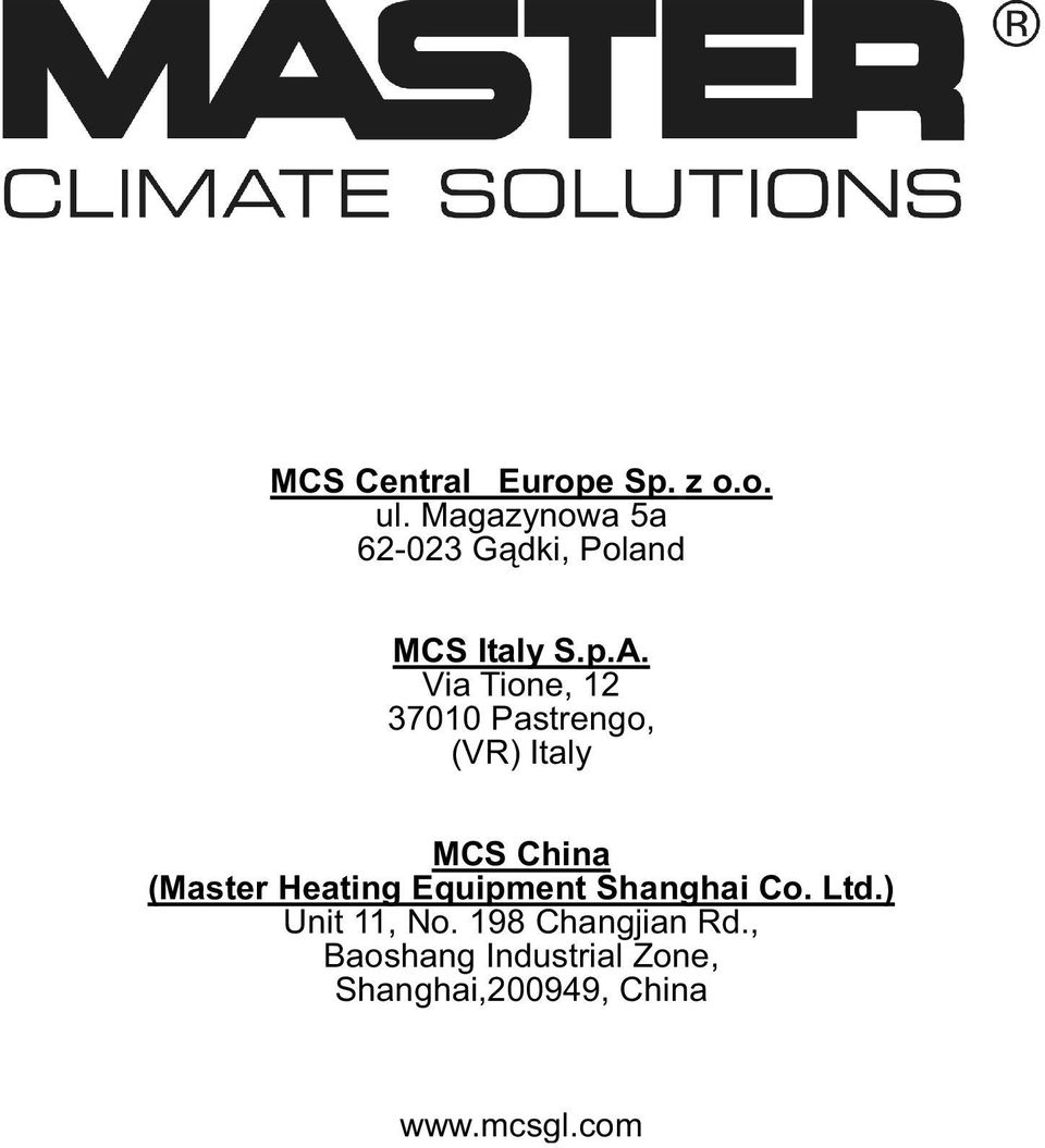 Via Tione, 12 37010 Pastrengo, (VR) Italy MCS China (Master Heating