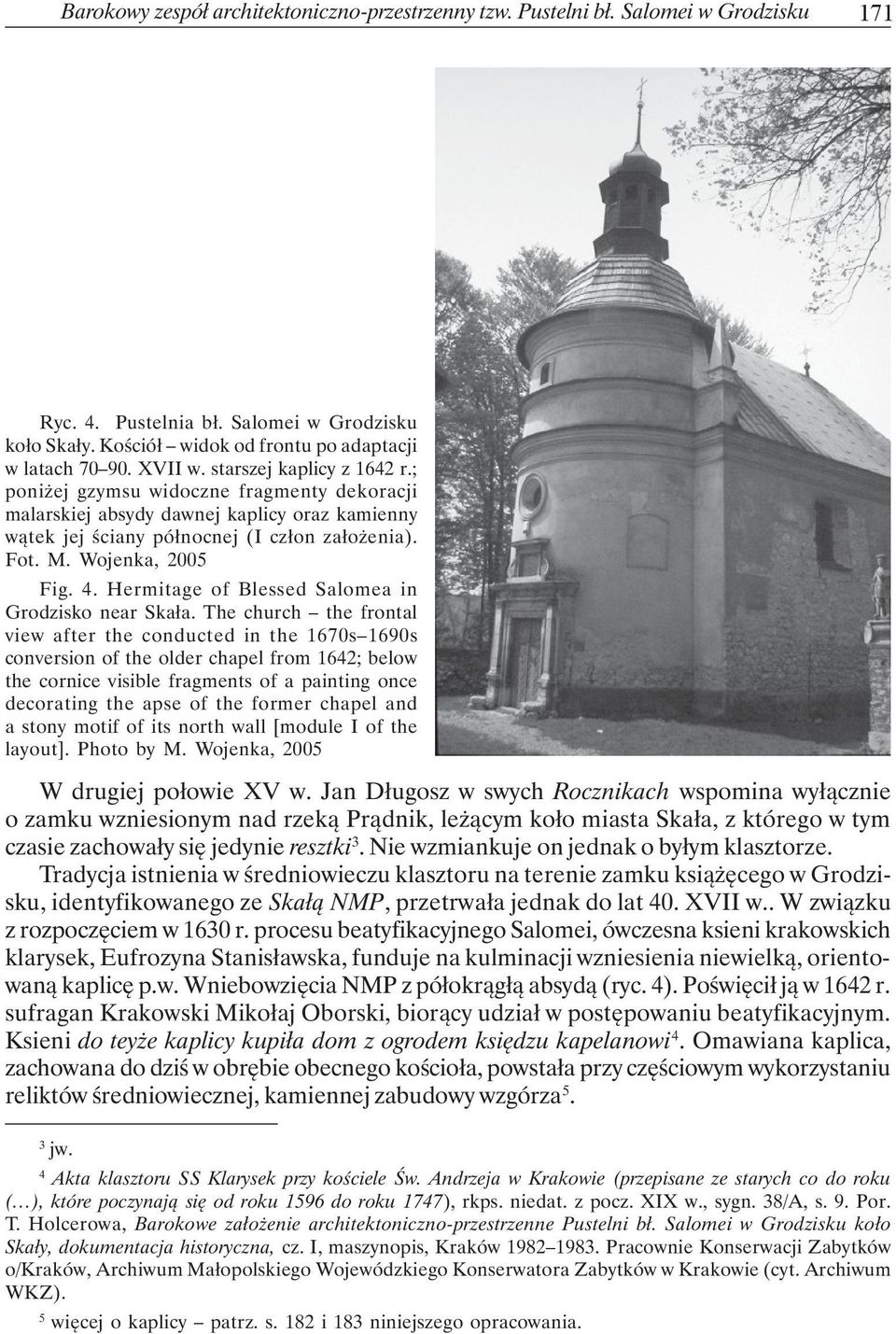 Wojenka, 2005 Fig. 4. Hermitage of Blessed Salomea in Grodzisko near Skała.