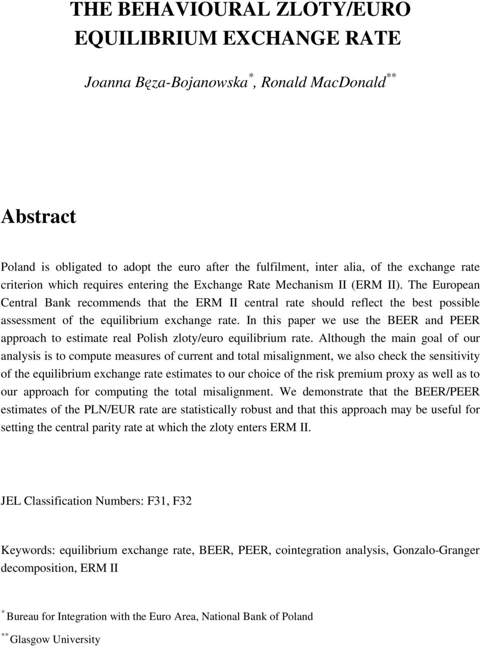 In his paper we use he BEER and PEER approach o esimae real Polish zloy/euro equilibrium rae.