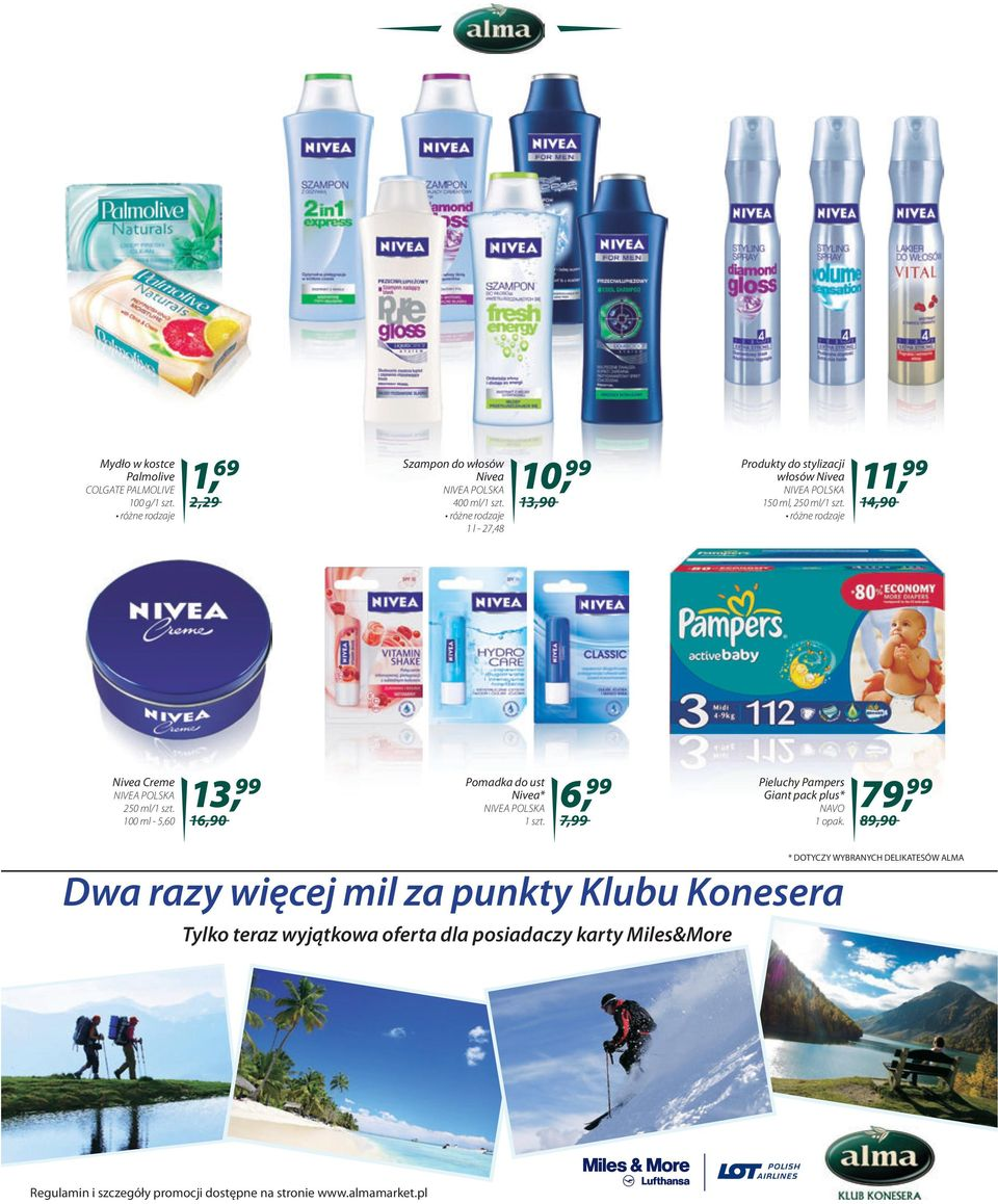 Pomadka do ust Nivea* NIVEA POLSKA 6, 99 7,99 Pieluchy Pampers Giant pack plus* NAVO 1 opak.