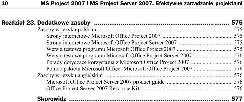 .. 575 Wersja testowa programu Microsoft Office Project 2007... 575 Wersja testowa programu Microsoft Office Project Server 2007.
