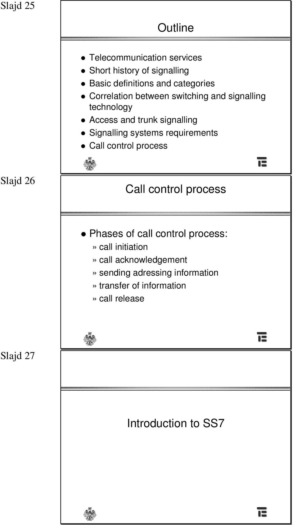 requirements Call control process Slajd 26 Call control process Phases of call control process:» call