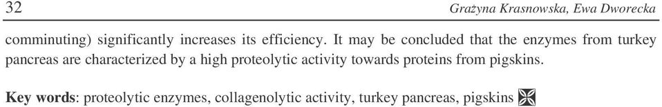 It may be concluded that the enzymes from turkey pancreas are characterized
