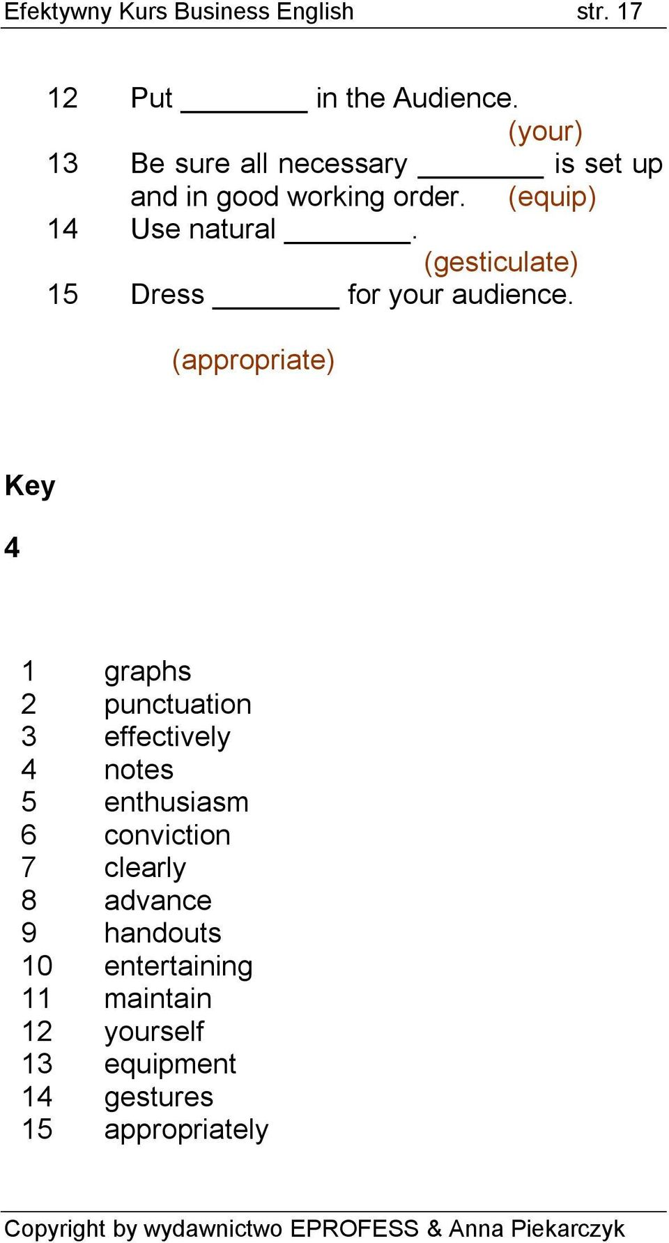 (gesticulate) 15 Dress for your audience.