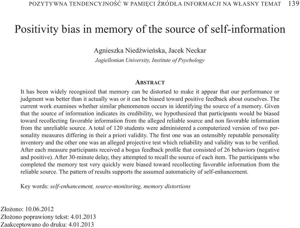 toward positive feedback about ourselves. The current work examines whether similar phenomenon occurs in identifying the source of a memory.
