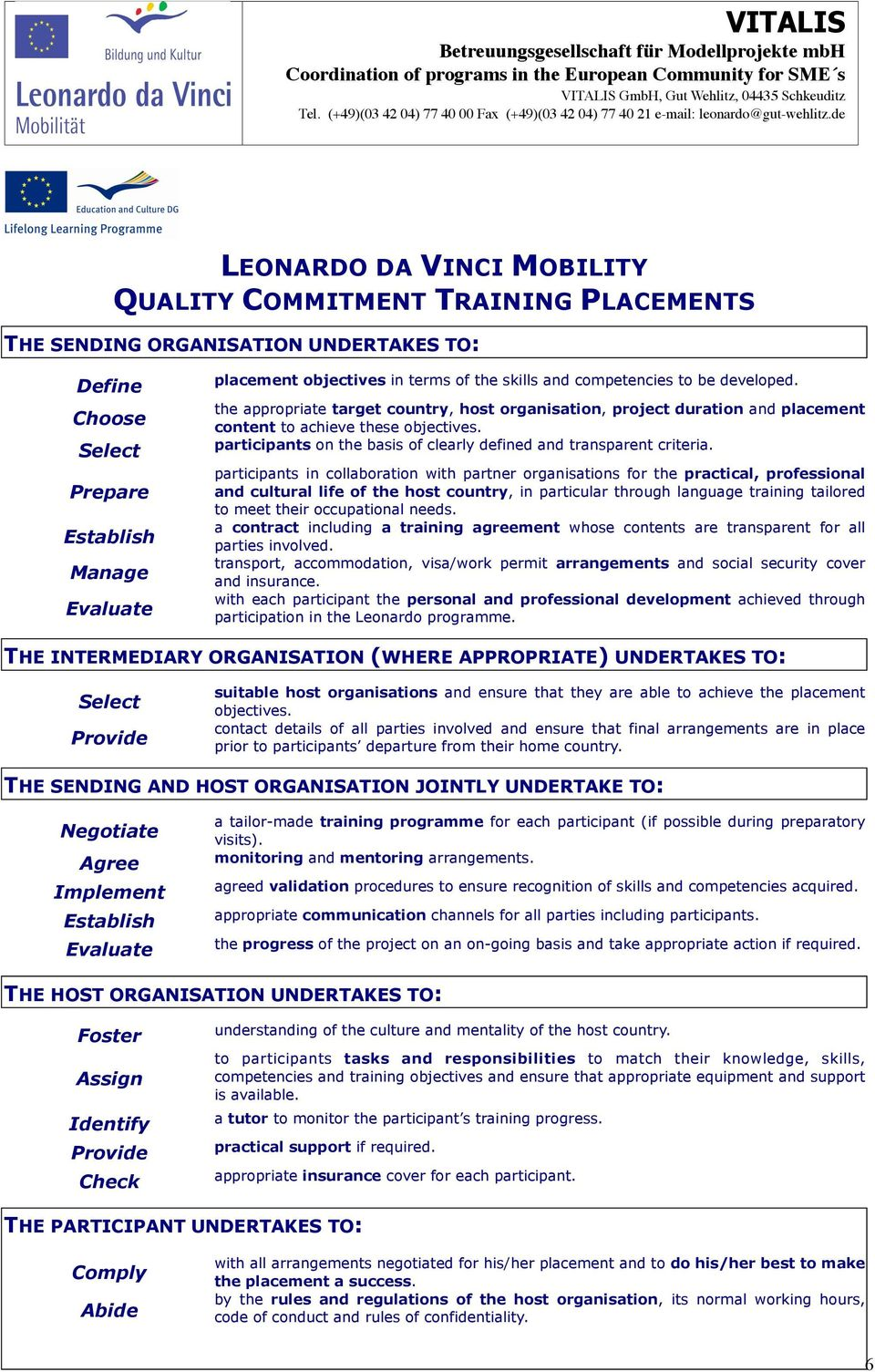 participants on the basis of clearly defined and transparent criteria.