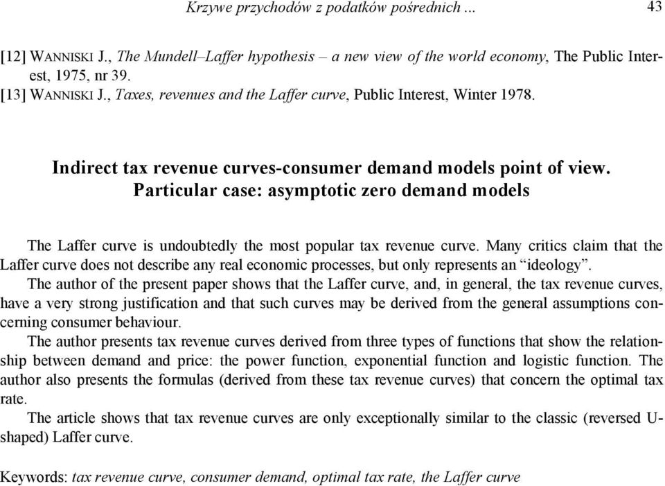 Particular case: asymptotic zero demand models The Laffer curve is undoubtedly the most popular tax revenue curve.