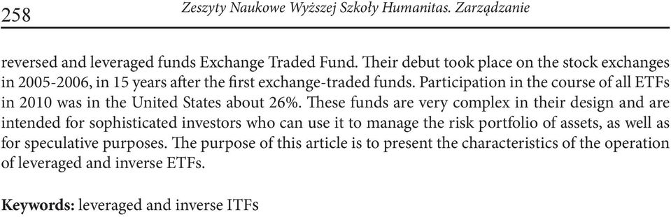 Participation in the course of all ETFs in 2010 was in the United States about 26%.