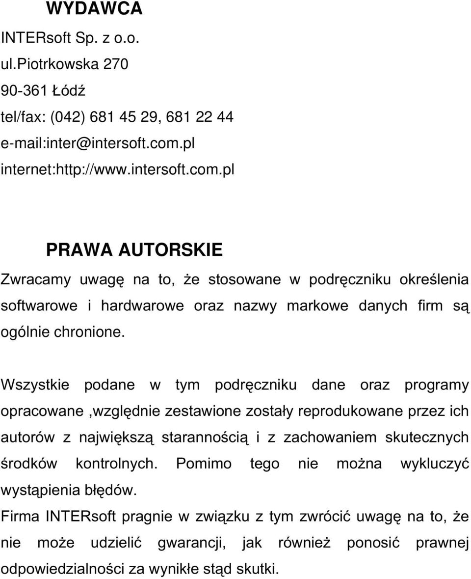 e-mail:inter@intersoft.com.pl internet:http://www.intersoft.com.pl PRAWA AUTORSKIE!