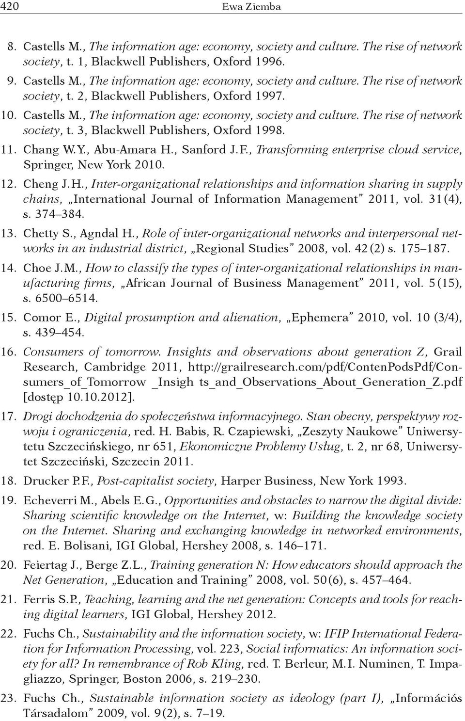 , Transforming enterprise cloud service, Springer, New York 2010. 12. Cheng J. H.