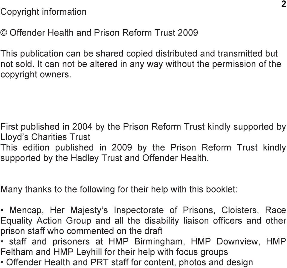 First published in 2004 by the Prison Reform Trust kindly supported by Lloyd s Charities Trust This edition published in 2009 by the Prison Reform Trust kindly supported by the Hadley Trust and