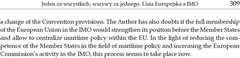 the Member States and allow to centralize maritime policy within the EU.