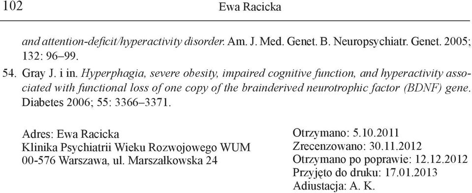brainderived neurotrophic factor (BDNF) gene. Diabetes 2006; 55: 3366 3371.