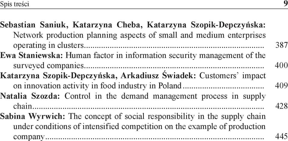 .. 400 Katarzyna Szopik-Depczyńska, Arkadiusz Świadek: Customers impact on innovation activity in food industry in Poland.