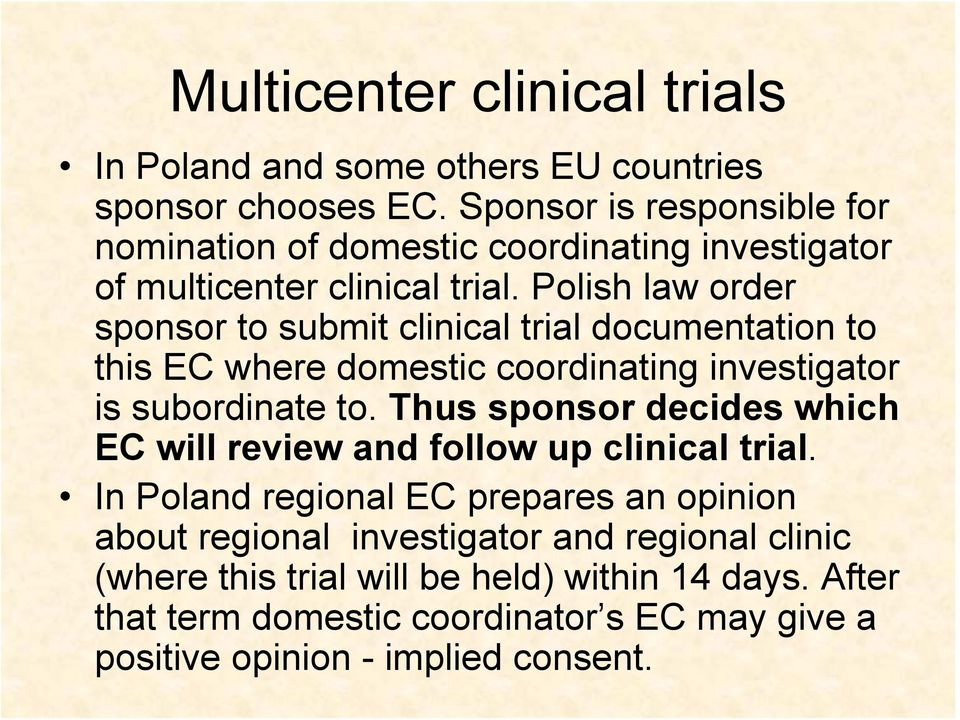 Polish law order sponsor to submit clinical trial documentation to this EC where domestic coordinating investigator is subordinate to.
